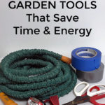 7 Must Have Garden Tools That Save Time and Energy