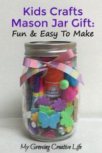 Kids Crafts Mason Jar Gift: Fun and Easy To Make